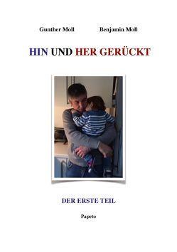 HIN UND HER GERÜCKT (Der erste Teil) von Moll,  Benjamin, Moll,  Gunther