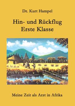 Hin- und Rückflug Erste Klasse von Dr. Hampel,  Kurt