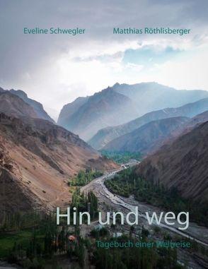 Hin und weg von Röthlisberger,  Matthias, Schwegler,  Eveline