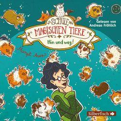 Hin und weg! (Die Schule der magischen Tiere 10) von Auer,  Margit, Fröhlich,  Andreas