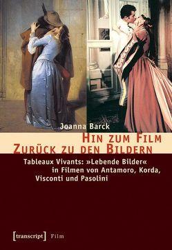 Hin zum Film – Zurück zu den Bildern von Barck,  Joanna