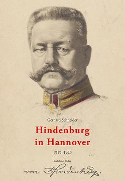Hindenburg in Hannover von Schneider,  Gerhard