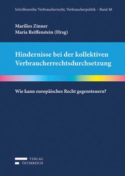 Hindernisse bei der kollektiven Verbraucherrechtsdurchsetzung von Reiffenstein,  Maria, Zinner,  Marilies