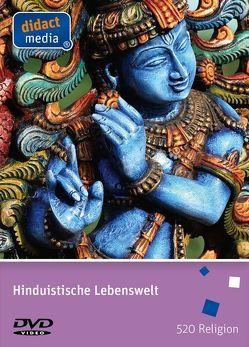 Hinduistische Lebenswelt von Weber,  Juergen