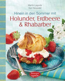 Hinein in den Sommer mit Holunder, Erdbeere & Rhabarber von Lagoda,  Martin, Newedel,  Karl