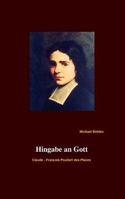 Hingabe an Gott von Böhles,  Michael
