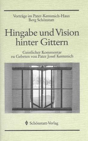 Hingabe und Vision hinter Gittern von Buesge,  Maria P, Wolf,  Peter
