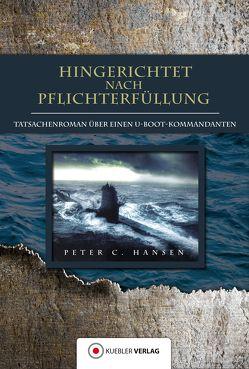 Hingerichtet nach Pflichterfüllung von Hansen,  Peter C.