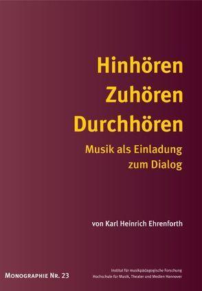 Hinhören Zuhören Durchhören von Ehrenforth,  Karl Heinrich, Riemer,  Franz