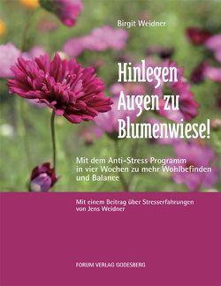 Hinlegen – Augen zu – Blumenwiese! von Schürgers,  Georg, Weidner,  Birgit, Weidner,  Jens