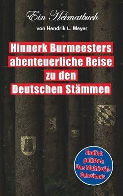 Hinnerk Burmeesters abenteuerliche Reise zu den Deutschen Stämmen von Borrink,  Bob
