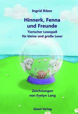 Hinnerk, Fenna und Freunde von Ihben,  Ingrid, Lang,  Evelyn
