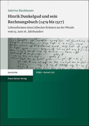 Hinrik Dunkelgud und sein Rechnungsbuch (1479 bis 1517) von Stockhusen,  Sabrina