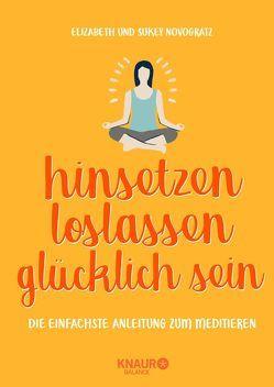 hinsetzen, loslassen, glücklich sein von Elze,  Judith, Novogratz,  Elizabeth, Novogratz,  Sukey