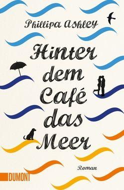 Hinter dem Café das Meer von Ashley,  Phillipa, Herbert,  Marion