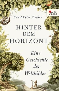 Hinter dem Horizont von Fischer,  Ernst Peter