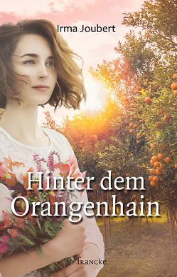 Hinter dem Orangenhain von Joubert,  Irma, Weissenborn,  Thomas