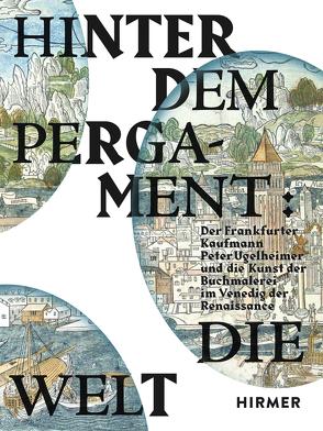 Hinter dem Pergament: Die Welt von Schmitt,  Bettina, Winterer,  Christoph