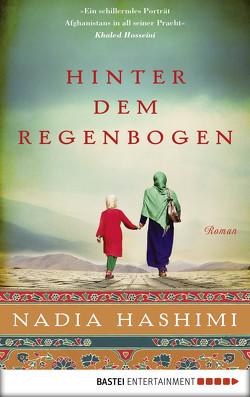 Hinter dem Regenbogen von Hashimi,  Nadia, Schumacher,  Rainer