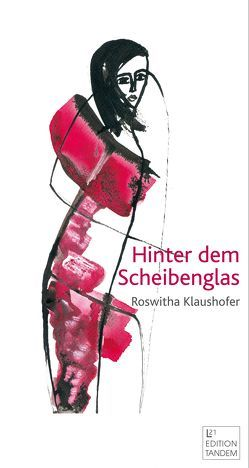 Hinter dem Scheibenglas von Klaushofer,  Roswitha