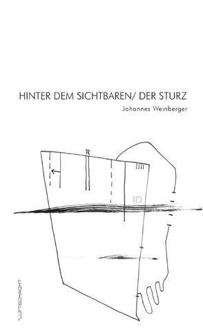 Hinter dem Sichtbaren /Der Sturz von Spangl,  Rainer M, Weinberger,  Johannes