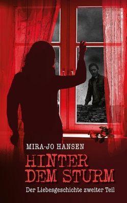 Hinter dem Sturm von Hansen,  Mira-Jo