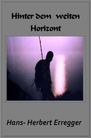 Hinter dem weiten Horizont von Erregger,  Hans-Herbert
