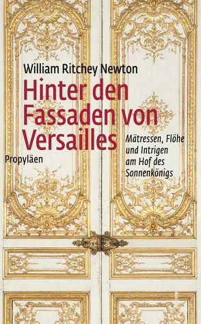 Hinter den Fassaden von Versailles von Künzli,  Lis, Newton,  William Ritchey