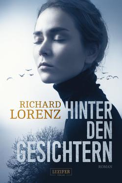 HINTER DEN GESICHTERN von Lorenz,  Richard