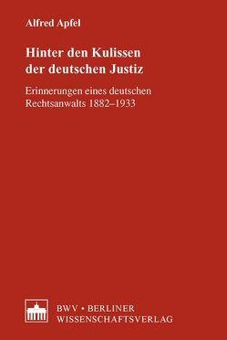 Hinter den Kulissen der deutschen Justiz von Apfel,  Alfred, Gehlsen,  Jan, Gehlsen,  Ursula