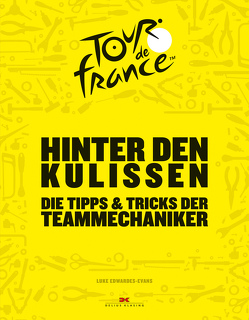 Hinter den Kulissen der Tour de France von Edwardes-Evans,  Luke