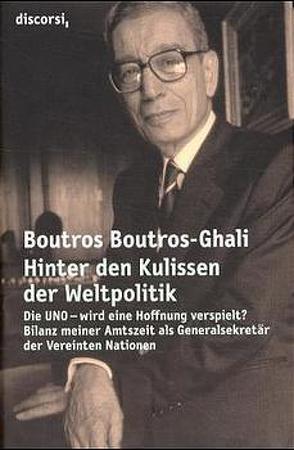 Hinter den Kulissen der Weltpolitik von Boutros-Ghali,  Boutros, Juraschitz,  Norbert, Plieninger,  Cäcilie, Schlatterer,  Heike