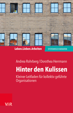 Hinter den Kulissen – kleiner Leitfaden für kollektiv geführte Organisationen von Herrmann,  Dorothea, Rohrberg,  Andrea