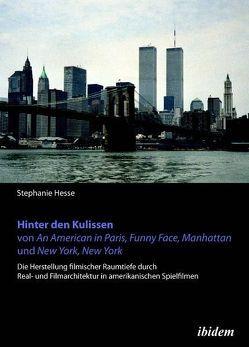 Hinter den Kulissen von An American in Paris, Funny Face, Manhattan und New York, New York von Hesse,  Stephanie