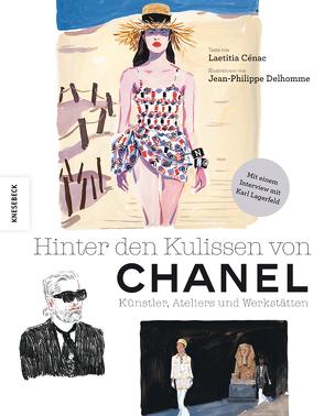 Hinter den Kulissen von Chanel von Cénac,  Laetitia, Delhomme,  Jean-Philippe, Lagerfeld,  Karl, Panzacchi,  Cornelia