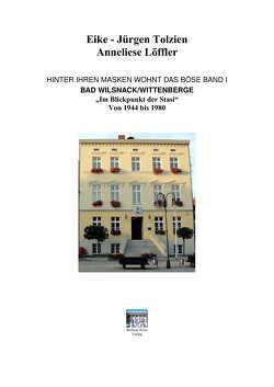Hinter ihren Masken wohnt das Böse – Band 1 von Archiv:,  Berliner Kreis, Löffler,  Anneliese, Tolzien,  Eike-Jürgen