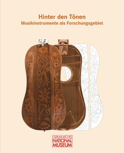 Hinter den Tönen – Musikinstrumente als Forschungsgebiet von Fontana,  Eszter, Martius,  Klaus, Zepf,  Markus