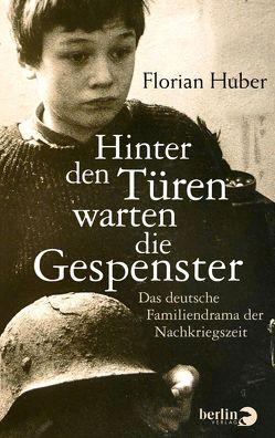 Hinter den Türen warten die Gespenster von Huber,  Florian