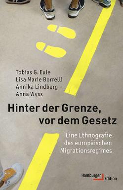 Hinter der Grenze, vor dem Gesetz von Borrelli,  Lisa Marie, Eule,  Tobias G., Lindberg,  Annika, Remmler,  Hans-Peter, Wyss,  Anna