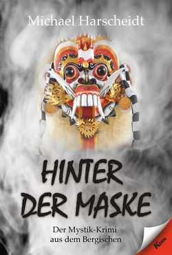 Hinter der Maske von Harscheidt,  Michael