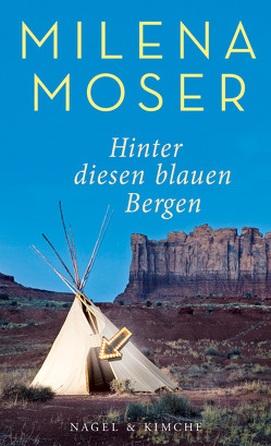 Hinter diesen blauen Bergen von Moser,  Milena
