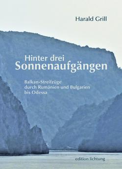 Hinter drei Sonnenaufgängen von Grill,  Harald
