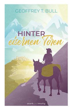 Hinter eisernen Toren von Binder,  Lucian, Bull,  Geoffrey T., Kanitz,  Horst, Wever,  Ulrich