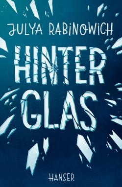 Hinter Glas von Rabinowich,  Julya
