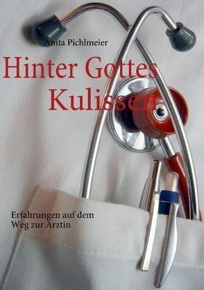 Hinter Gottes Kulissen von Pichlmeier,  Anita