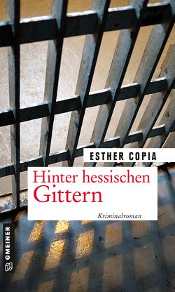 Hinter hessischen Gittern von Copia,  Esther