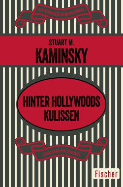 Hinter Hollywoods Kulissen von Hofmann,  Andrea, Kaminsky,  Stuart M.
