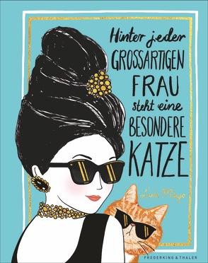 Hinter jeder großartigen Frau steht eine besondere Katze von Abelshauser,  Gunda, Mayo,  Lulu