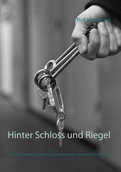 Hinter Schloss und Riegel von Kremming,  Rolf, Platz,  Werner