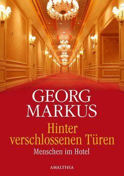 Hinter verschlossenen Türen von Markus,  Georg
